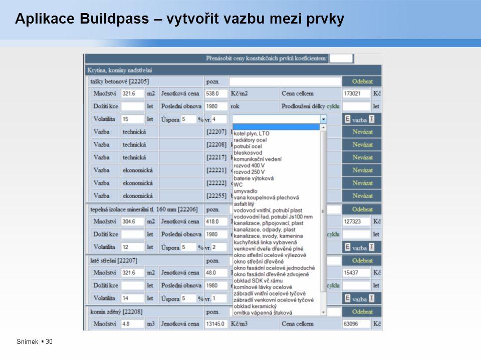 Snímek  30 Aplikace Buildpass – vytvořit vazbu mezi prvky