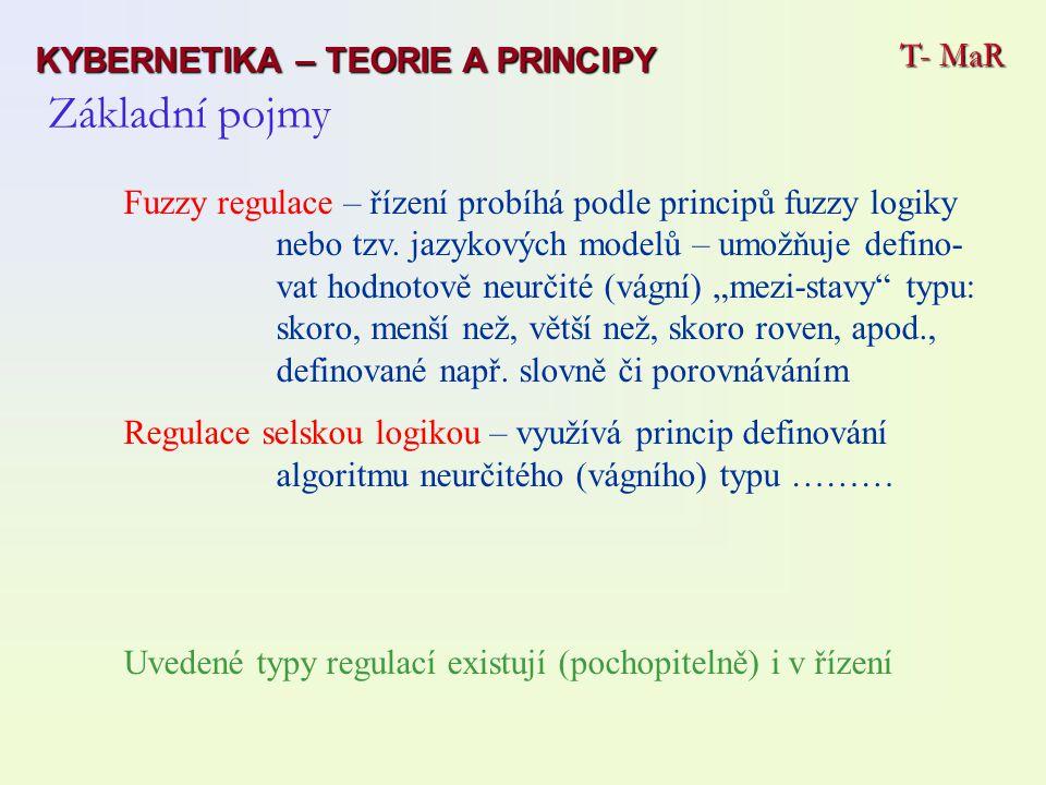 """Fuzzy regulace – řízení probíhá podle principů fuzzy logiky nebo tzv. jazykových modelů – umožňuje defino- vat hodnotově neurčité (vágní) """"mezi-stavy"""""""