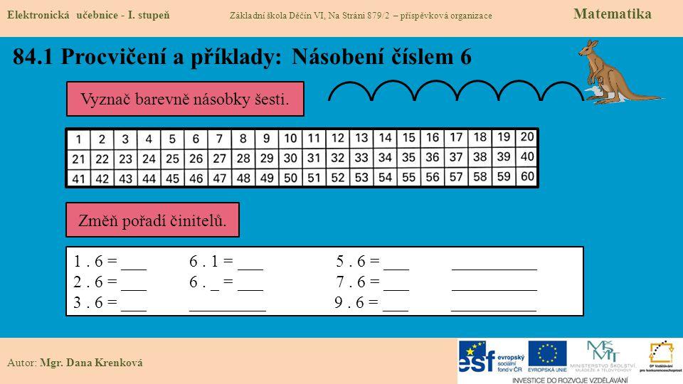 84.2 Procvičení a příklady: Násobení číslem 6 Elektronická učebnice - I.
