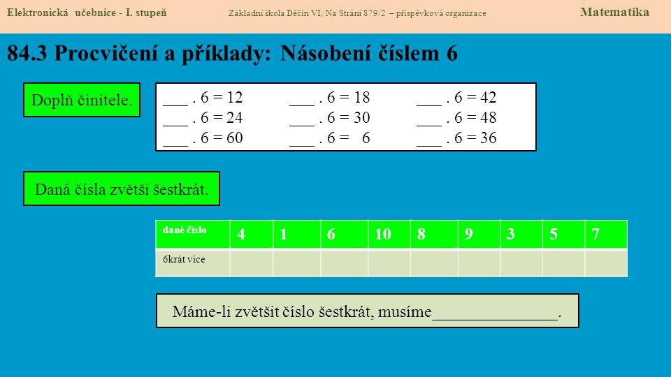 84.4 Procvičení a příklady: Násobení číslem 6 Elektronická učebnice - I.