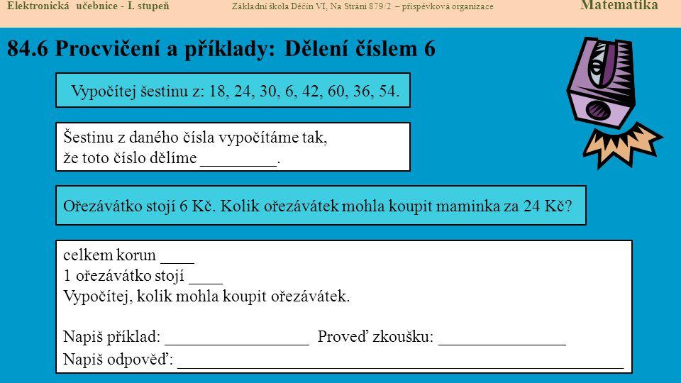 84.7 Procvičení a příklady: Dělení číslem 6 Elektronická učebnice - I.