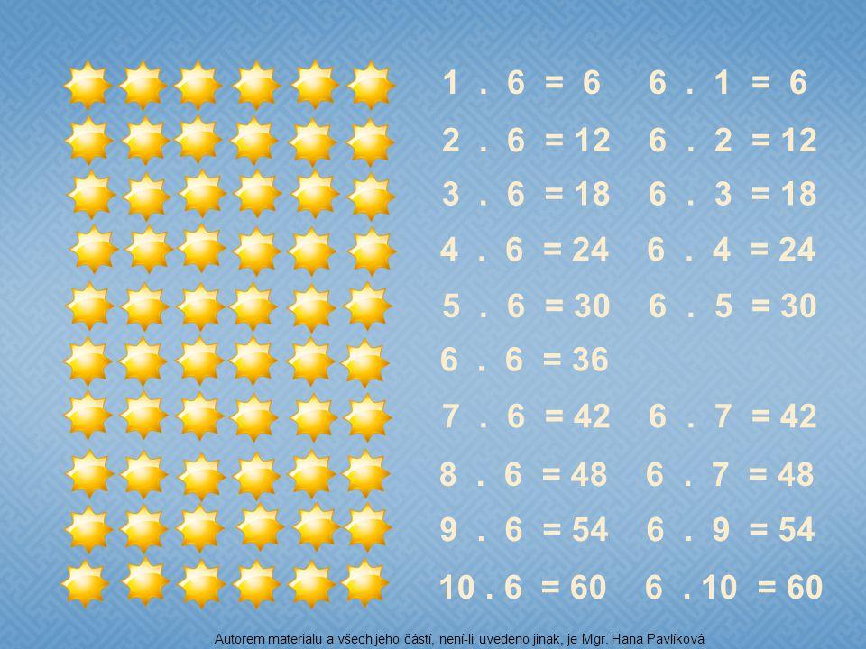 1. 6 = 6 6. 1 = 6 2. 6 = 12 6. 2 = 12 3. 6 = 18 6. 3 = 18 4. 6 = 24 6. 4 = 24 5. 6 = 30 6. 5 = 30 6. 6 = 36 7. 6 = 42 6. 7 = 42 8. 6 = 48 6. 7 = 48 9.