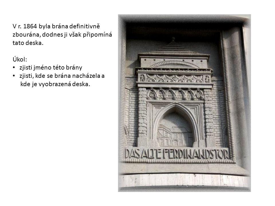 V r. 1864 byla brána definitivně zbourána, dodnes ji však připomíná tato deska.