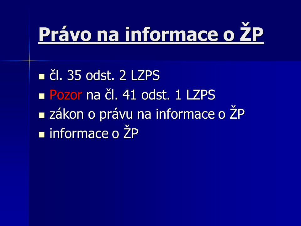 Právo na informace o ŽP čl.35 odst. 2 LZPS čl. 35 odst.