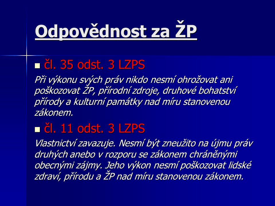 Odpovědnost za ŽP čl.35 odst. 3 LZPS čl. 35 odst.