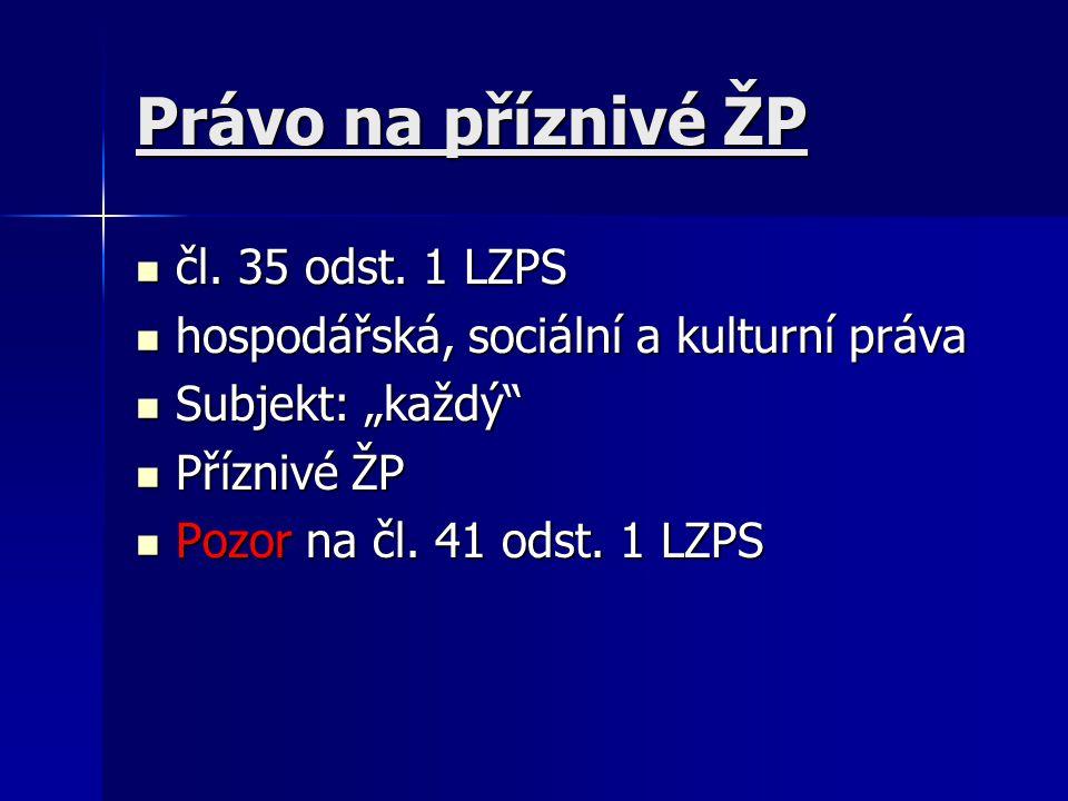 Právo na příznivé ŽP čl.35 odst. 1 LZPS čl. 35 odst.