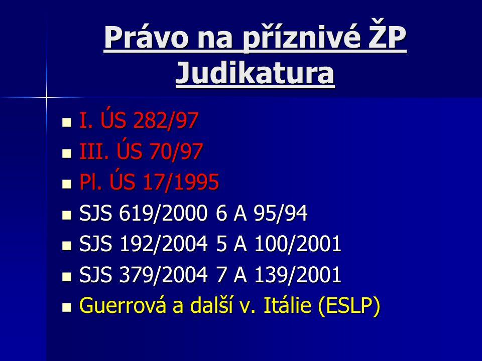Právo na příznivé ŽP Judikatura I.ÚS 282/97 I. ÚS 282/97 III.