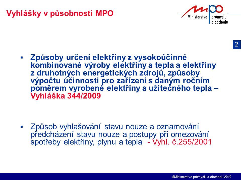  Ministerstvo průmyslu a obchodu 2010  Způsoby určení elektřiny z vysokoúčinné kombinované výroby elektřiny a tepla a elektřiny z druhotných energet