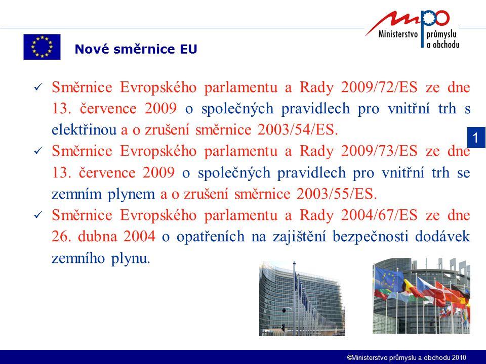  Ministerstvo průmyslu a obchodu 2010 Směrnice Evropského parlamentu a Rady 2009/72/ES ze dne 13. července 2009 o společných pravidlech pro vnitřní t
