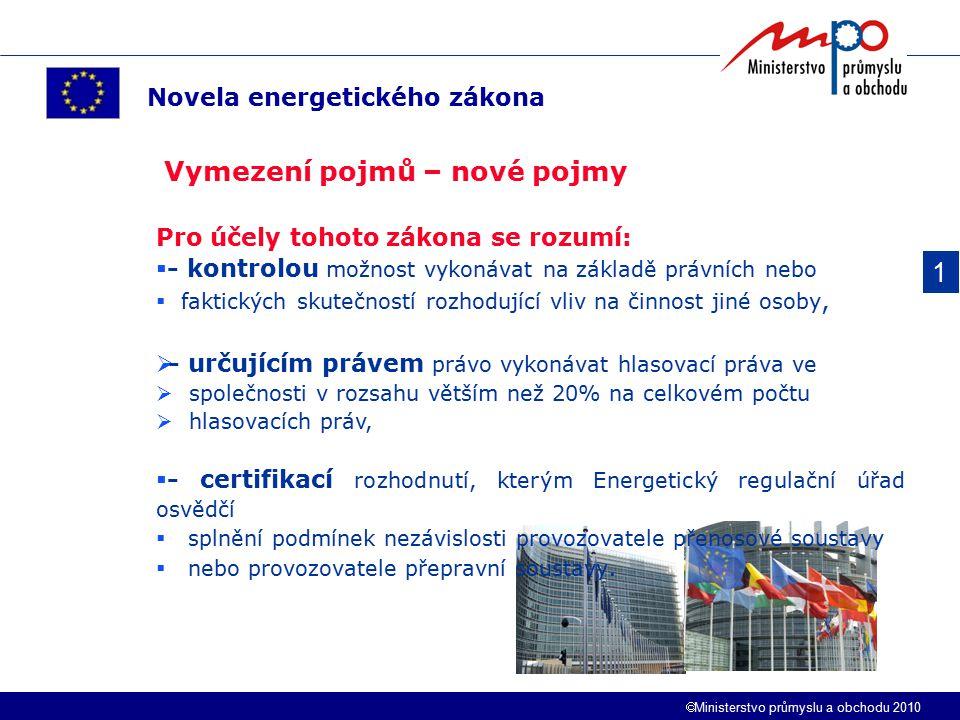  Ministerstvo průmyslu a obchodu 2010 1 Novela energetického zákona Vymezení pojmů – nové pojmy Pro účely tohoto zákona se rozumí:  - kontrolou možn