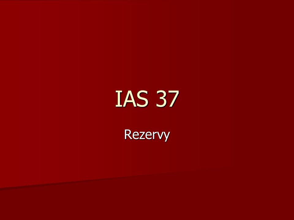 IAS 37 Rezervy