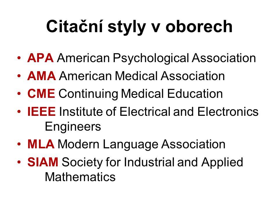 Příklady citačních stylů /1 ČSN ISO 690 MEYER-DELIUS, Daniel; Burgard, Wolfram.