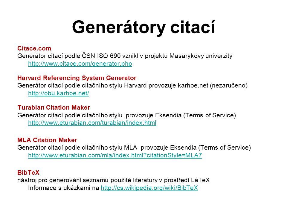 Generátory citací Citace.com Generátor citací podle ČSN ISO 690 vznikl v projektu Masarykovy univerzity http://www.citace.com/generator.php Harvard Re