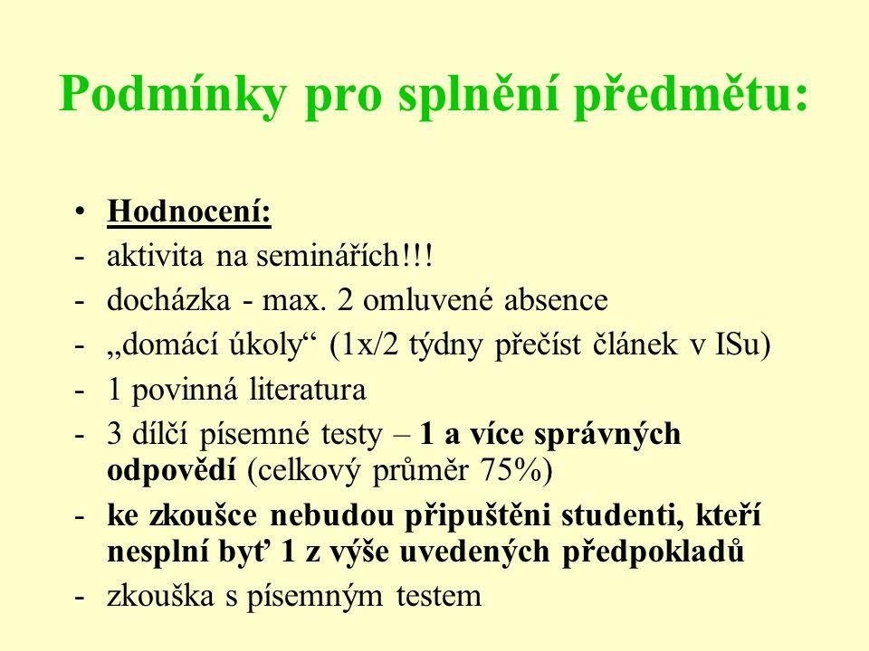 Podmínky pro splnění předmětu: Hodnocení: -aktivita na seminářích!!.