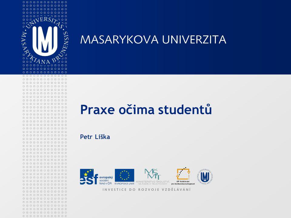 Praxe očima studentů Petr Liška