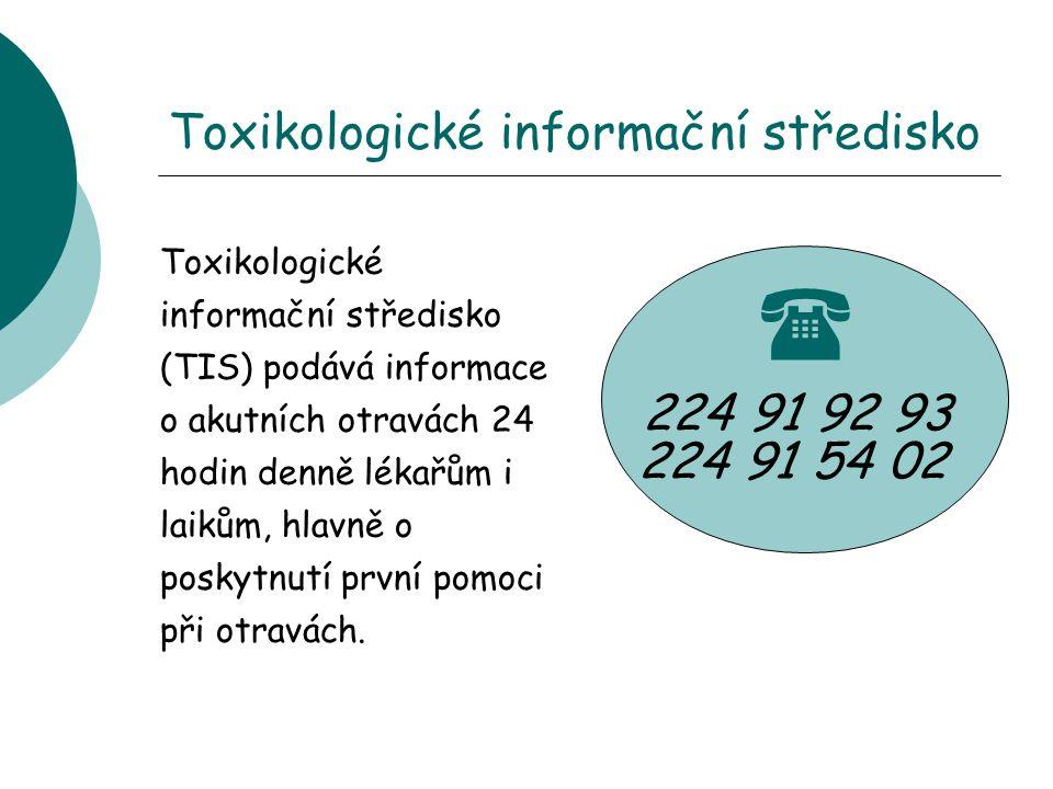 Toxikologické informační středisko Toxikologické informační středisko (TIS) podává informace o akutních otravách 24 hodin denně lékařům i laikům, hlavně o poskytnutí první pomoci při otravách.