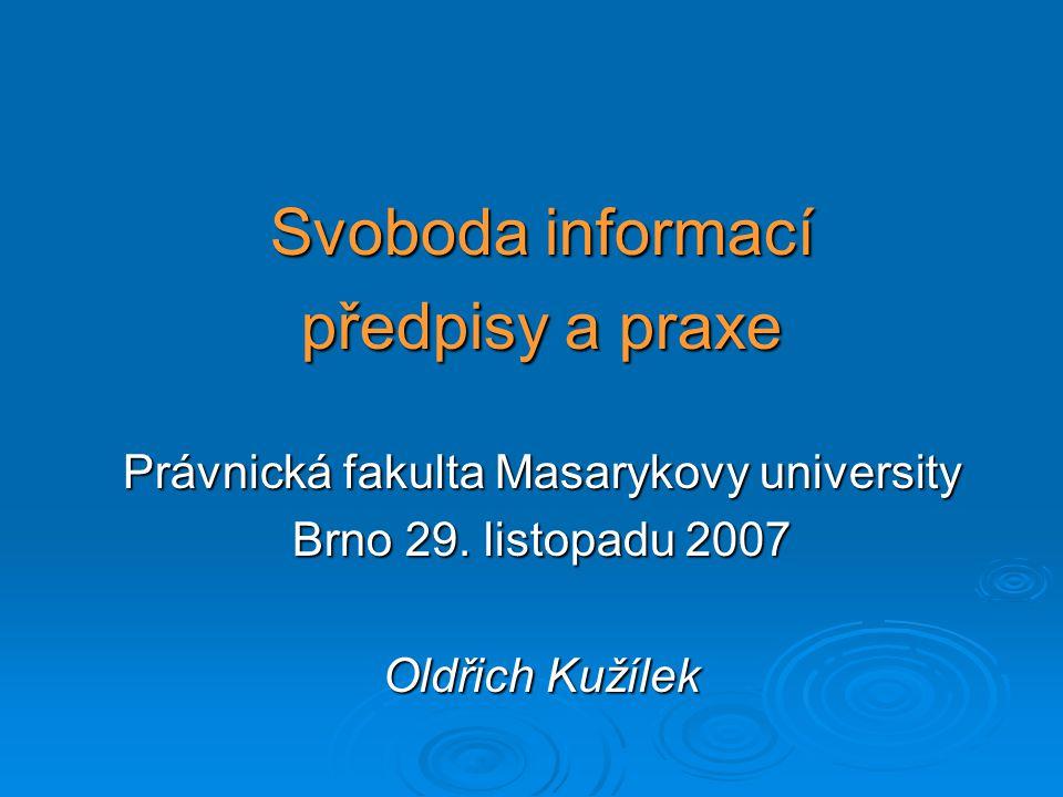 Svoboda informací předpisy a praxe Právnická fakulta Masarykovy university Brno 29.