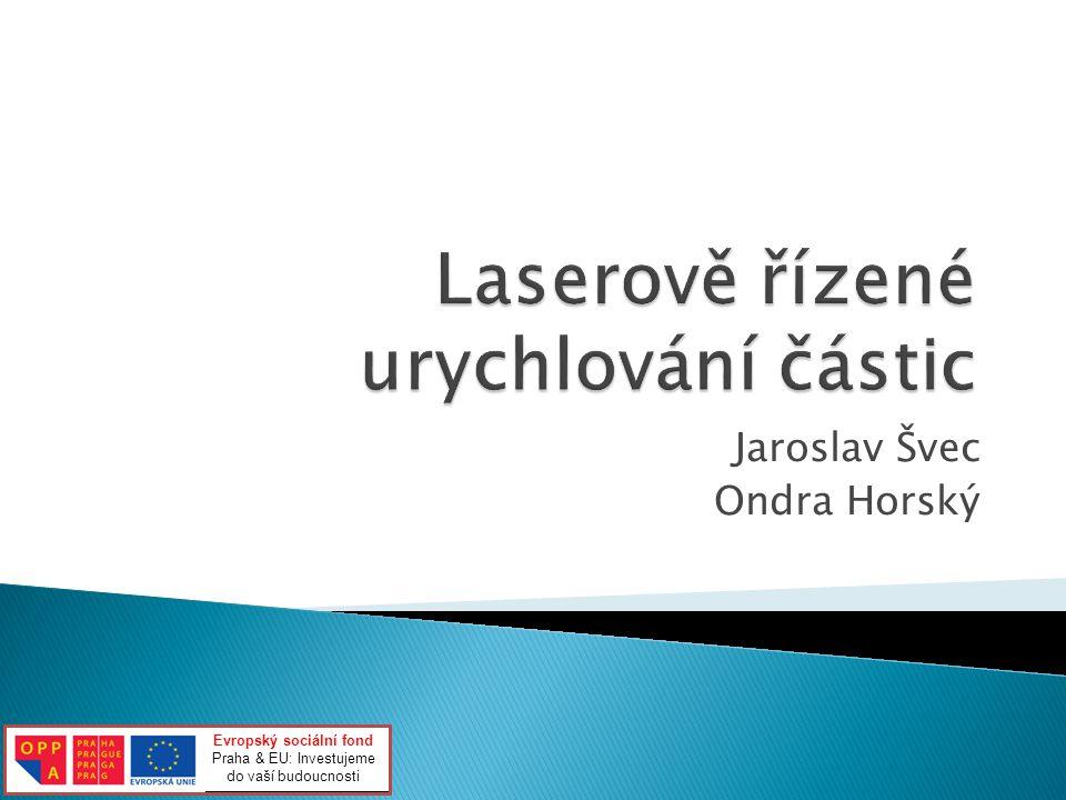 Jaroslav Švec Ondra Horský Evropský sociální fond Praha & EU: Investujeme do vaší budoucnosti