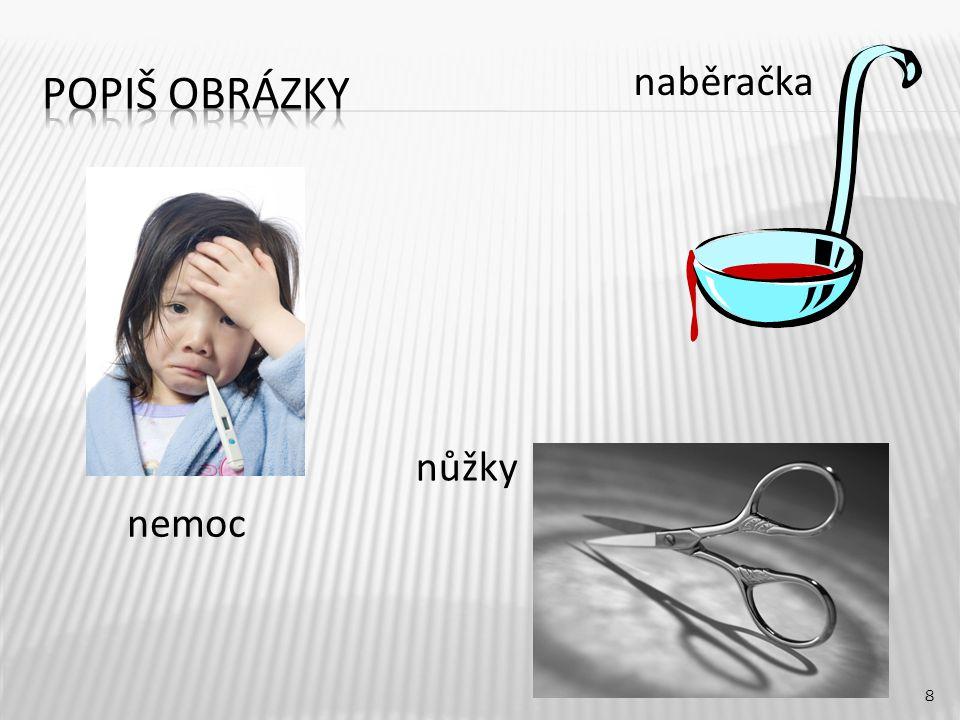 naběračka 8 nemoc nůžky