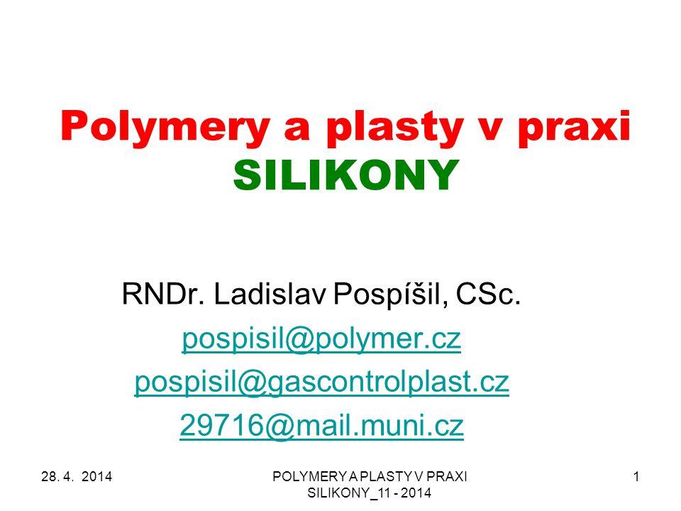 POLYMERY A PLASTY V PRAXI SILIKONY_11 - 2014 1 Polymery a plasty v praxi SILIKONY RNDr.