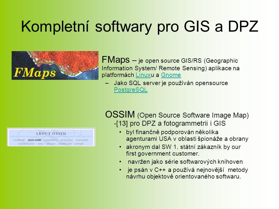 Kompletní softwary pro GIS a DPZ FMaps – je open source GIS/RS (Geographic Information System/ Remote Sensing) aplikace na platformách Linuxu a GnomeLinuxGnome –Jako SQL server je používán opensource PostgreSQL PostgreSQL OSSIM (Open Source Software Image Map) -[13] pro DPZ a fotogrammetrii i GIS byl finančně podporován několika agenturami USA v oblasti špionáže a obrany akronym dal SW 1.