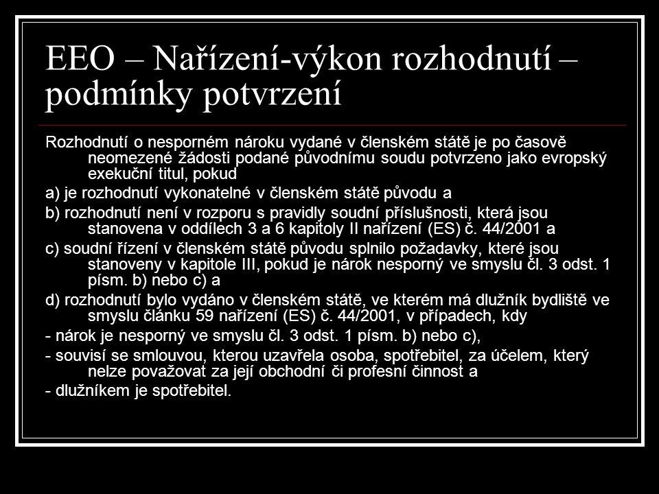 EEO – Nařízení-výkon rozhodnutí – podmínky potvrzení Rozhodnutí o nesporném nároku vydané v členském státě je po časově neomezené žádosti podané původ