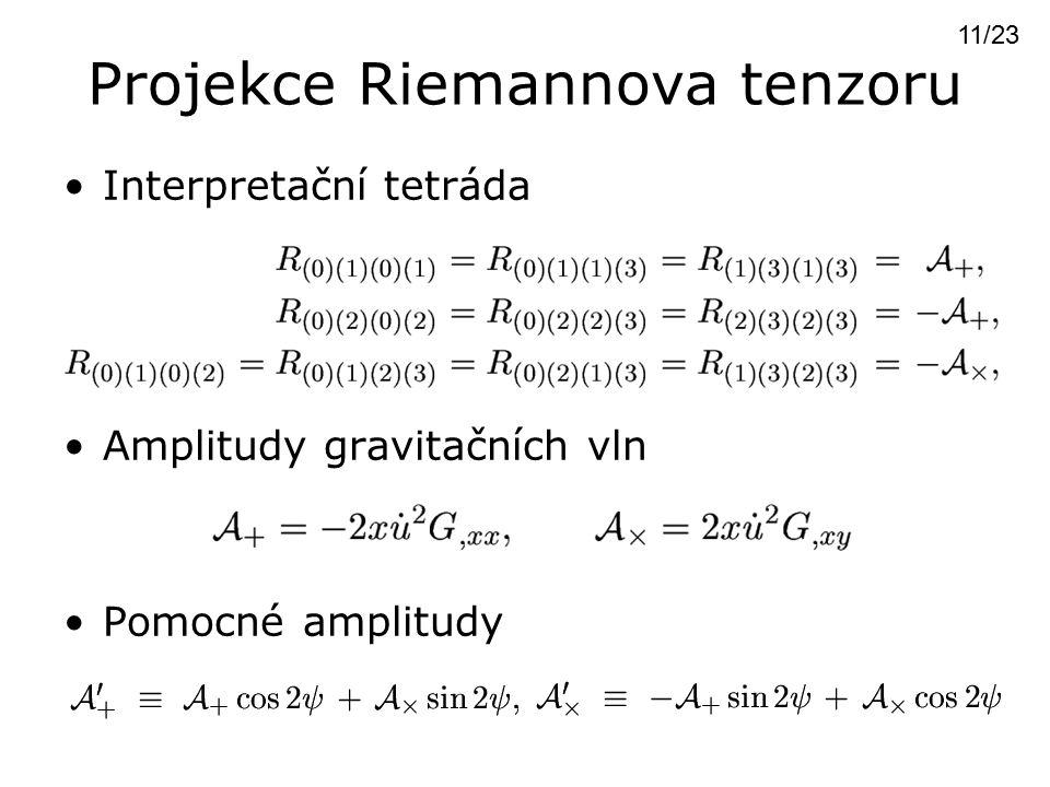 Projekce Riemannova tenzoru Interpretační tetráda Amplitudy gravitačních vln Pomocné amplitudy 11/23