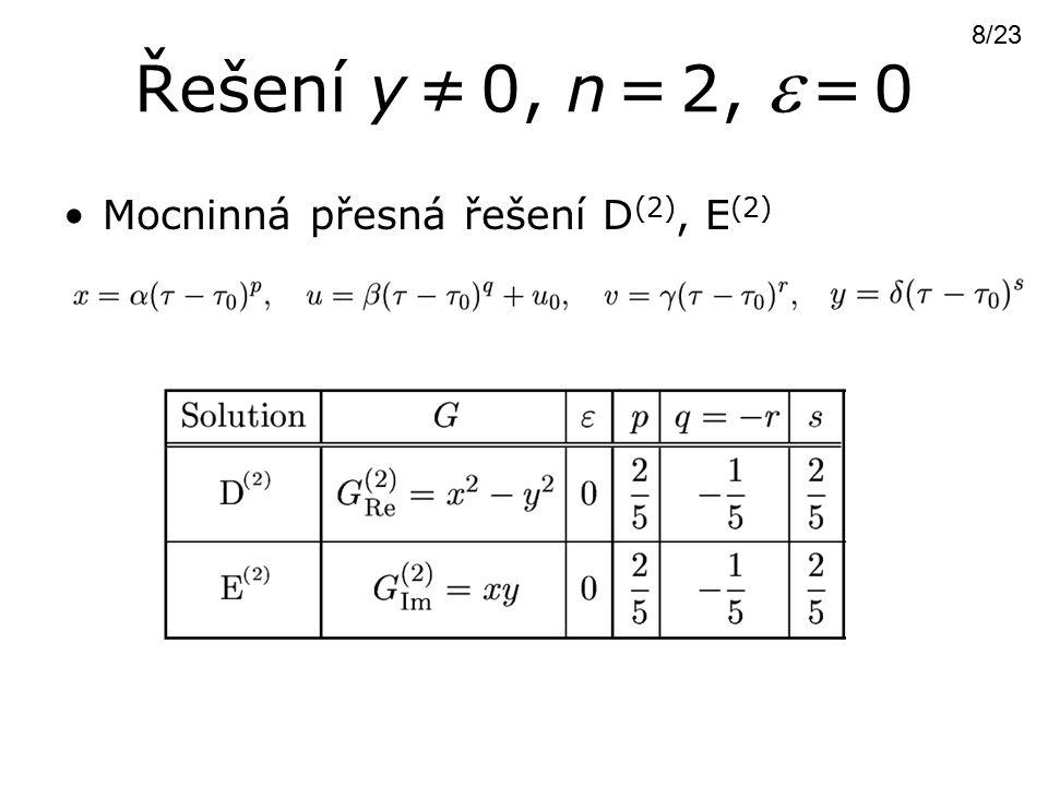 Řešení y ≠ 0, n = 2,  = 0 Mocninná přesná řešení D (2), E (2) 8/23