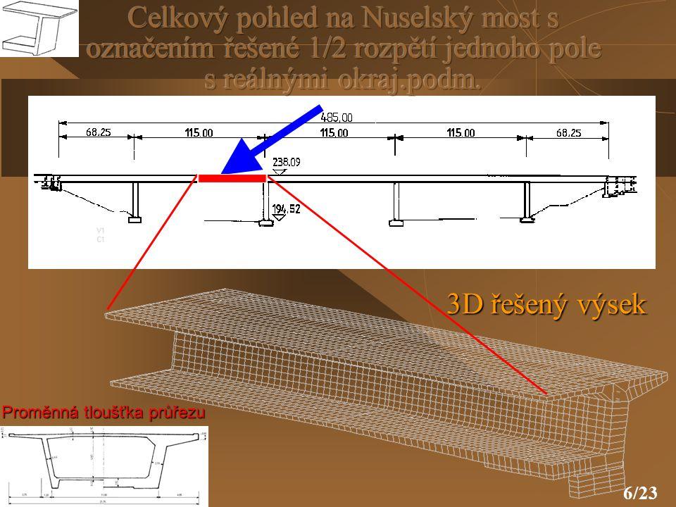 7/23 Výhody numerické simulace ve 3D  přesná geometrie konstrukce s lineární změnou průřezu po délce konstrukce  okrajové podmínky vyjadřující spojitost s okolními částmi mostu  postup výstavby včetně postupného napínání kabelů