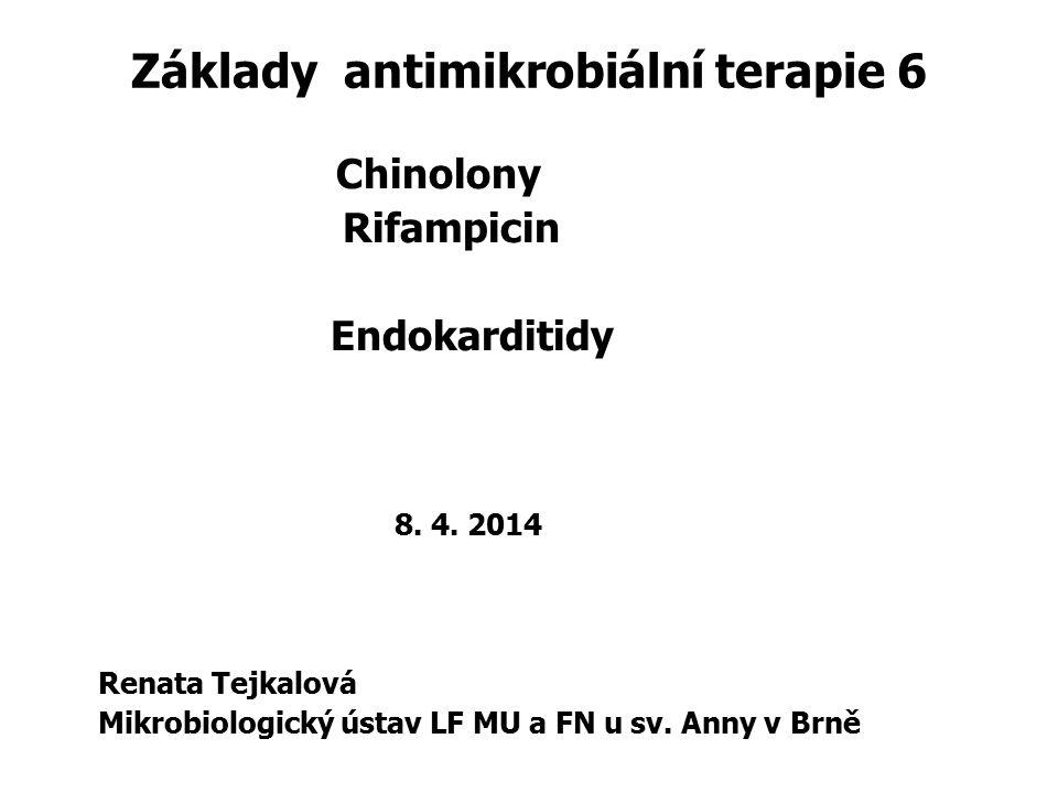 Základy antimikrobiální terapie 6 Chinolony Rifampicin Endokarditidy 8.