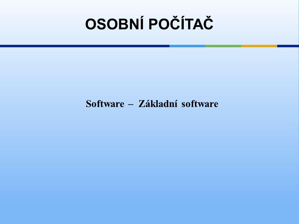 Software – Základní software OSOBNÍ POČÍTAČ