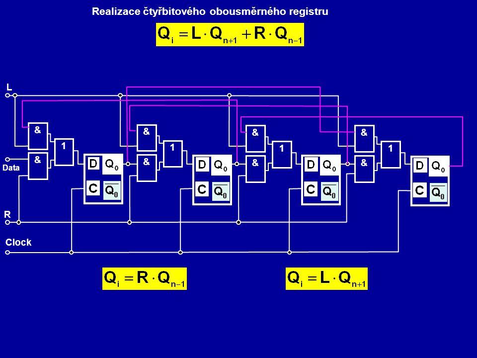 Realizace čtyřbitového obousměrného registru & & 1 & & 1 & & 1 & & 1 Data Clock R L