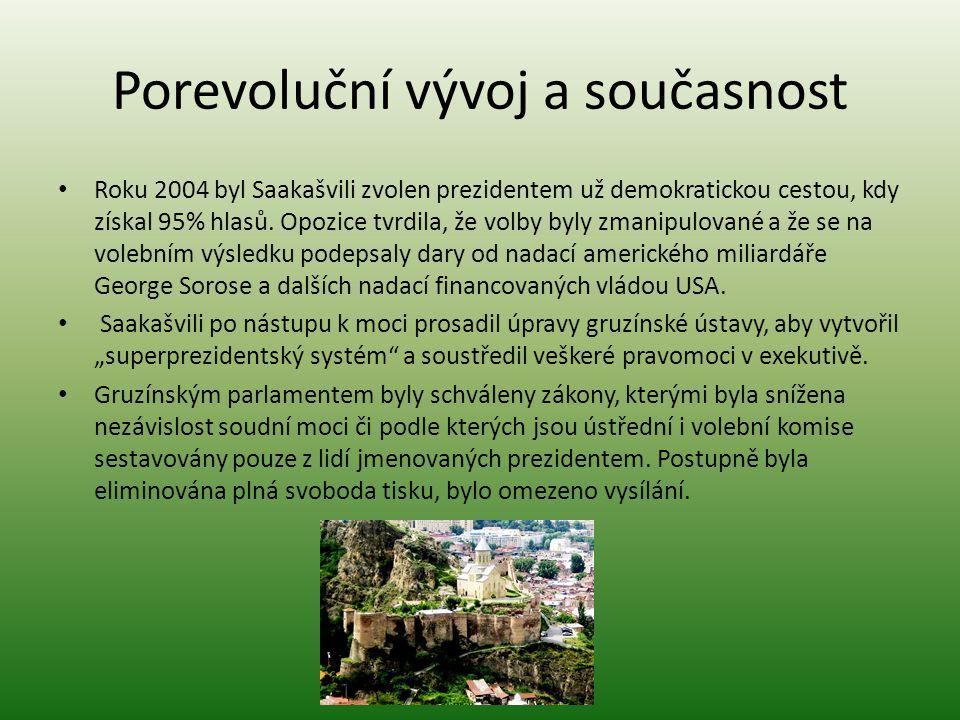 Porevoluční vývoj a současnost Roku 2004 byl Saakašvili zvolen prezidentem už demokratickou cestou, kdy získal 95% hlasů. Opozice tvrdila, že volby by