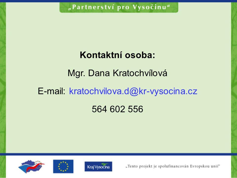 Kontaktní osoba: Mgr. Dana Kratochvílová E-mail: kratochvilova.d@kr-vysocina.cz 564 602 556