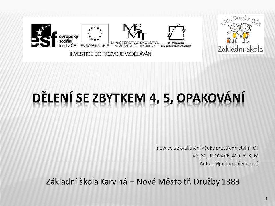 Inovace a zkvalitnění výuky prostřednictvím ICT VY_32_INOVACE_409_3TR_M Autor: Mgr.