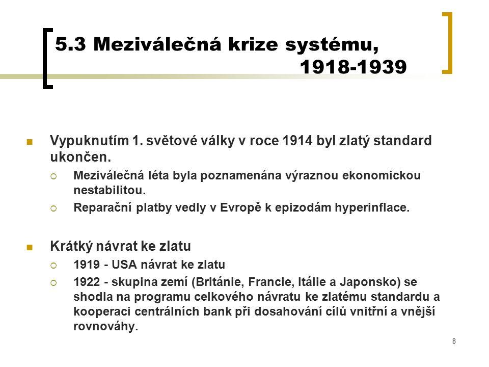 8 5.3 Meziválečná krize systému, 1918-1939 Vypuknutím 1.