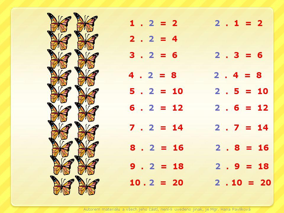 1.2 = 22. 1 = 2 2. 2 = 4 3. 2 = 62. 3 = 6 4. 2 = 82.
