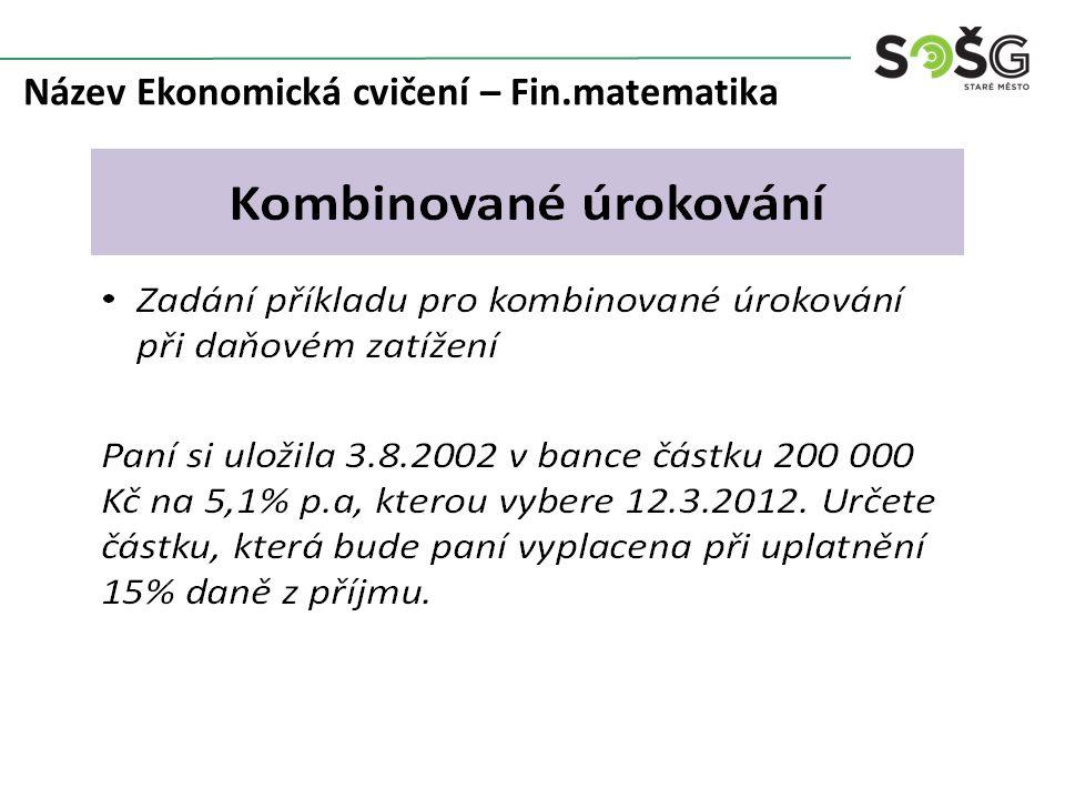 Název Ekonomická cvičení – Fin.matematika