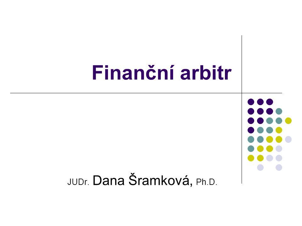 Finanční arbitr JUDr. Dana Šramková, Ph.D.