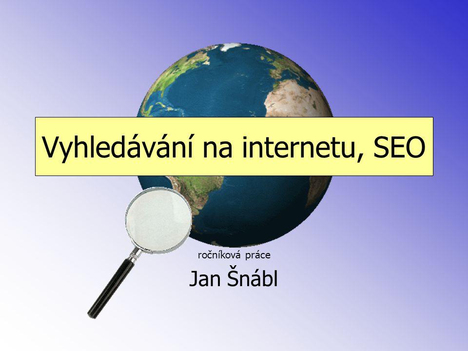 Vyhledávání na internetu, SEO ročníková práce Jan Šnábl