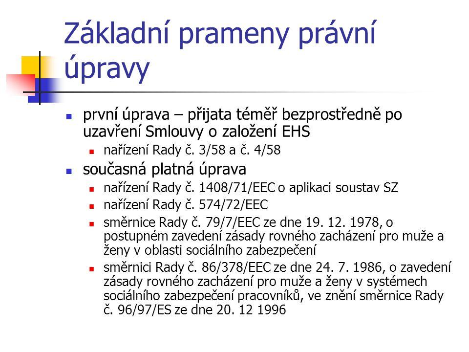 Základní prameny právní úpravy první úprava – přijata téměř bezprostředně po uzavření Smlouvy o založení EHS nařízení Rady č.