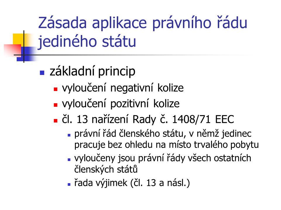 Zásada aplikace právního řádu jediného státu základní princip vyloučení negativní kolize vyloučení pozitivní kolize čl.