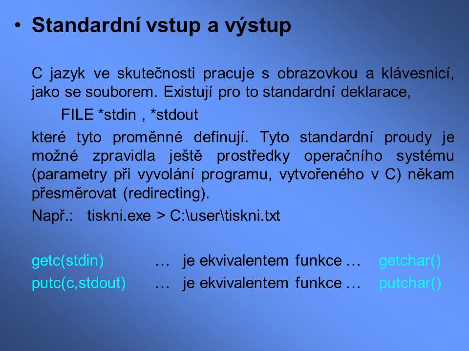 Standardní vstup a výstup C jazyk ve skutečnosti pracuje s obrazovkou a klávesnicí, jako se souborem. Existují pro to standardní deklarace, FILE *stdi