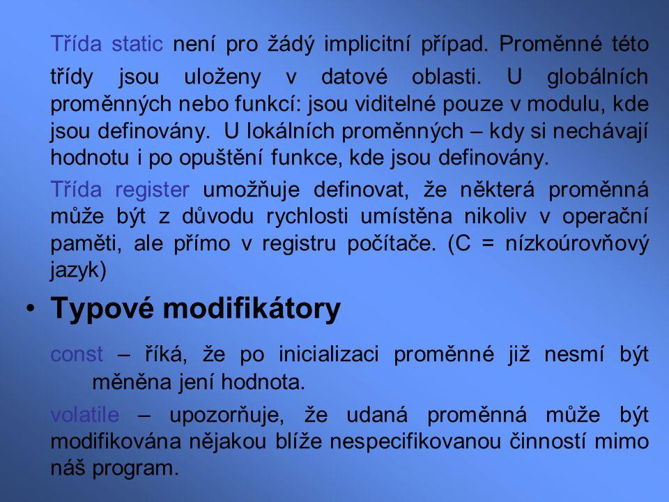 Pointery (ukazatele) Definice: Pointer představuje proměnnou v paměti, která obsahuje adresu paměti, v níž se skrývá vlastní obsah.