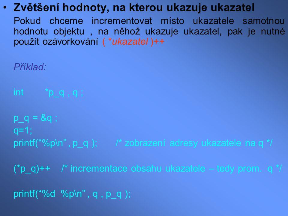 Vícenásobný nepřímý odkaz V jazyku C je možné, aby ukazatel ukazoval na jiný ukazatel.