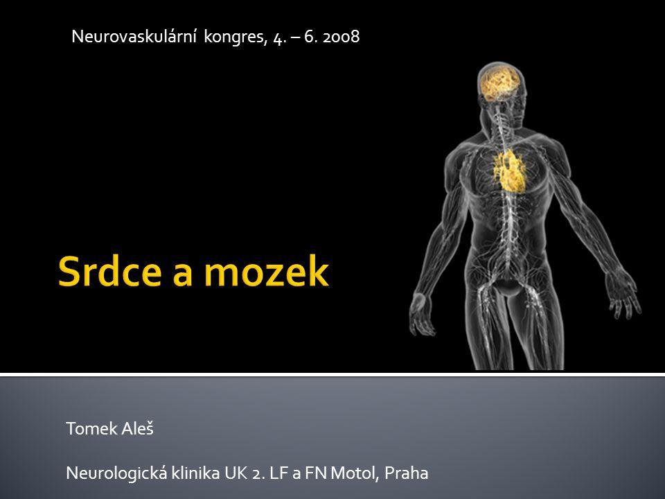 Tomek Aleš Neurologická klinika UK 2. LF a FN Motol, Praha Neurovaskulární kongres, 4. – 6. 2008