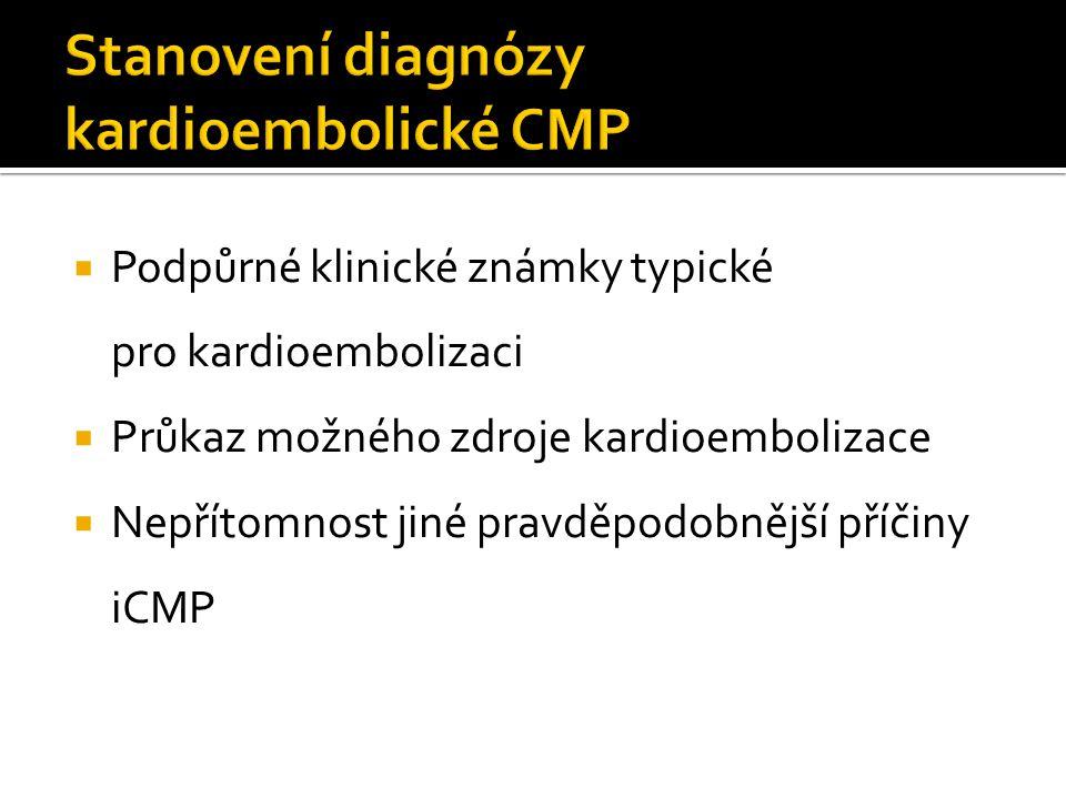  Podpůrné klinické známky typické pro kardioembolizaci  Průkaz možného zdroje kardioembolizace  Nepřítomnost jiné pravděpodobnější příčiny iCMP