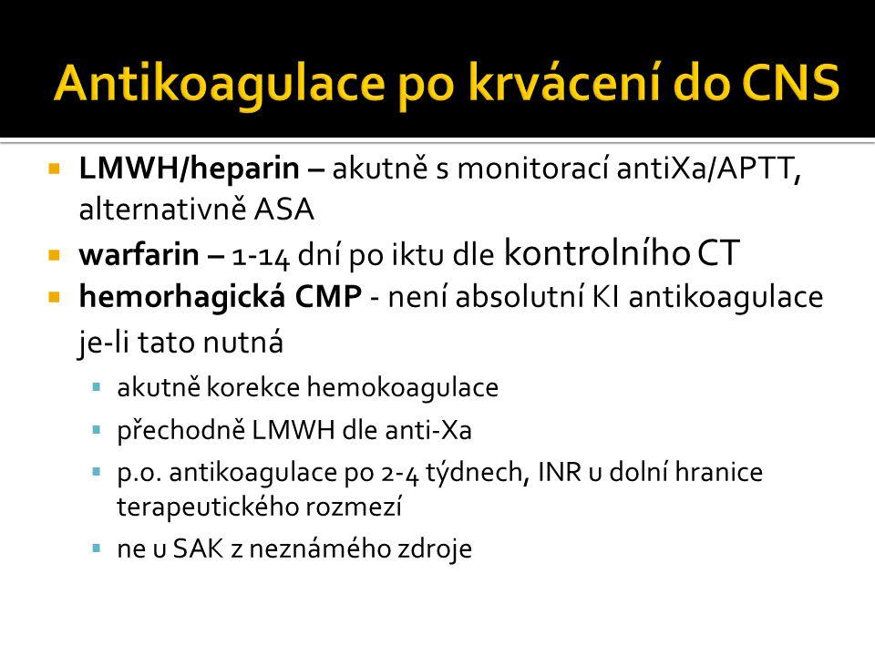  LMWH/heparin – akutně s monitorací antiXa/APTT, alternativně ASA  warfarin – 1-14 dní po iktu dle kontrolního CT  hemorhagická CMP - není absolutn