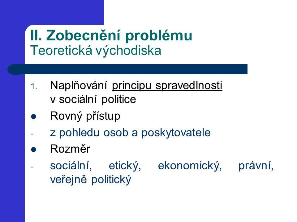 II.Zobecnění problému Teoretická východiska 2.