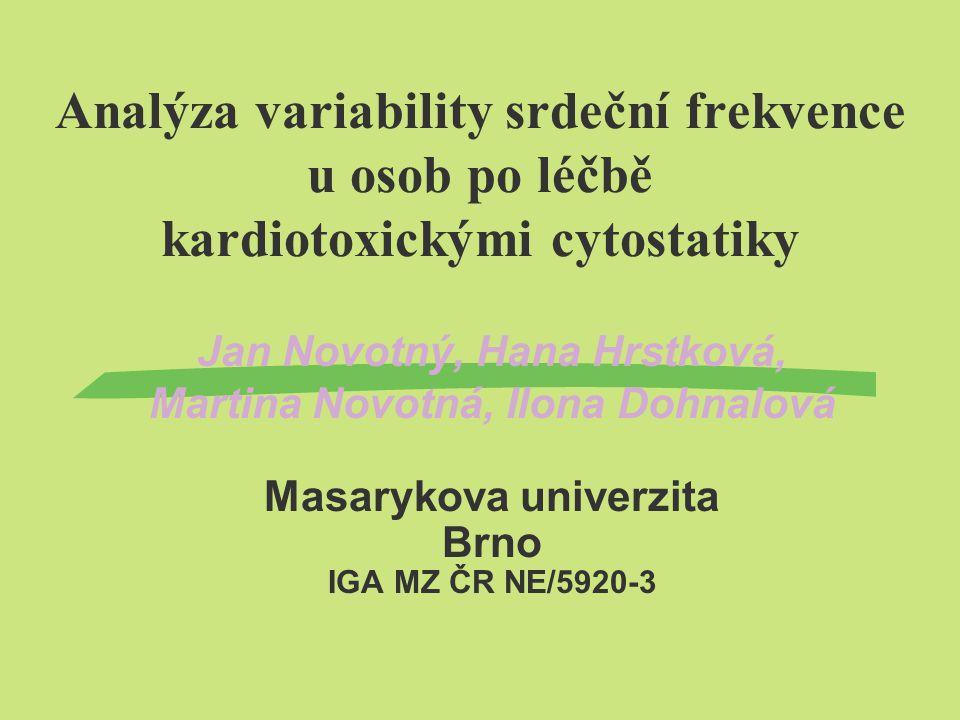 Analýza variability srdeční frekvence u osob po léčbě kardiotoxickými cytostatiky Jan Novotný, Hana Hrstková, Martina Novotná, Ilona Dohnalová Masarykova univerzita Brno IGA MZ ČR NE/5920-3